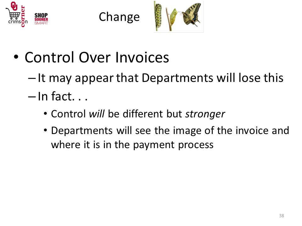 Change 38 Control Over Invoices – It may appear that Departments will lose this – In fact...