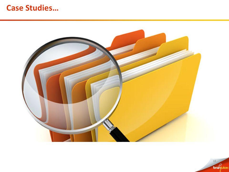 18 Case Studies…