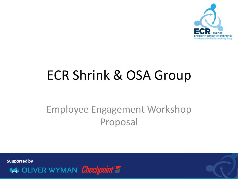 Supported by ECR Shrink & OSA Group Employee Engagement Workshop Proposal