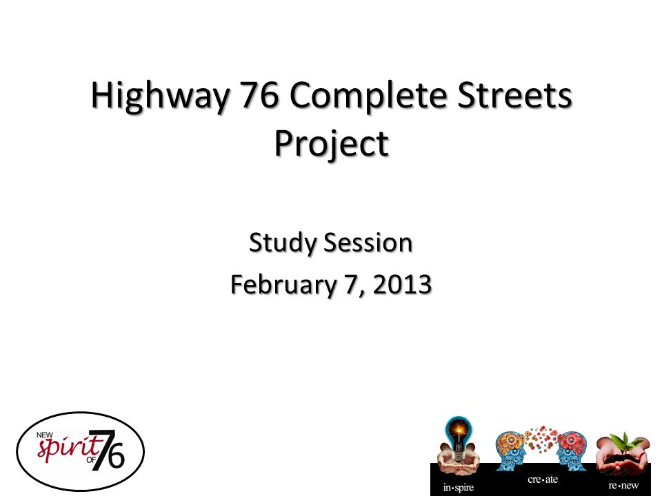 Highway 76 Complete Streets Project Study Session February 7, 2013
