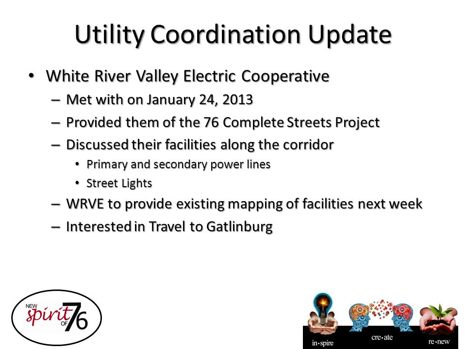 Utility Coordination Update White River Valley Electric Cooperative White River Valley Electric Cooperative – Met with on January 24, 2013 – Provided