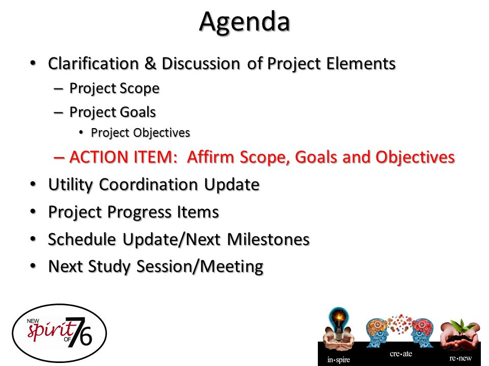 Agenda Clarification & Discussion of Project Elements Clarification & Discussion of Project Elements – Project Scope – Project Goals Project Objective