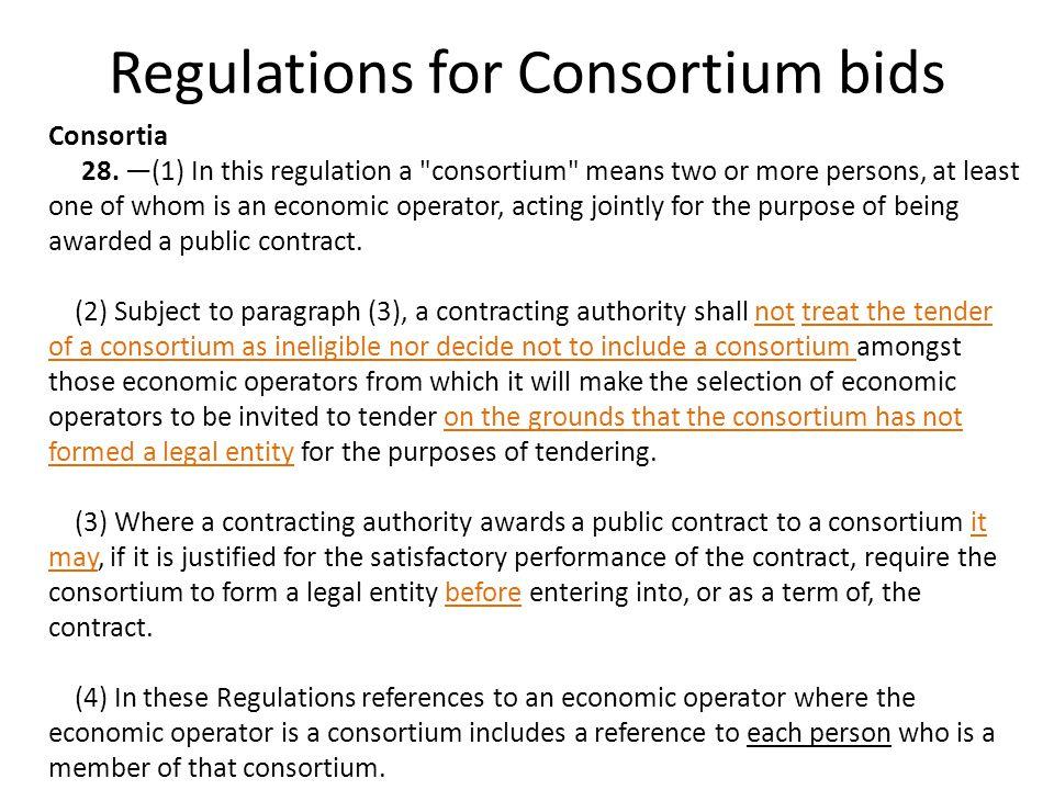 Regulations for Consortium bids Consortia 28.