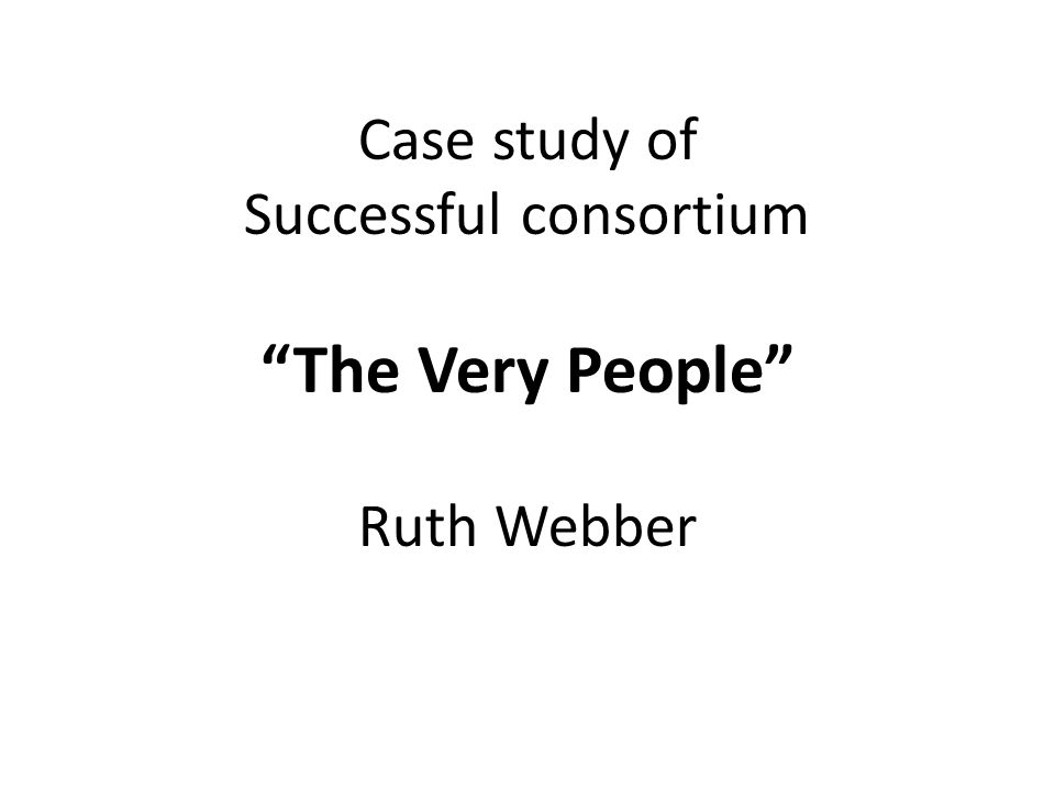 Case study of Successful consortium The Very People Ruth Webber