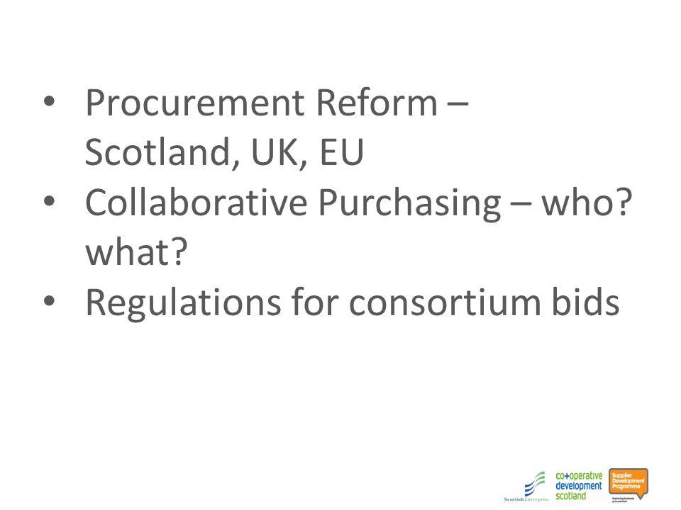 Procurement Reform – Scotland, UK, EU Collaborative Purchasing – who.