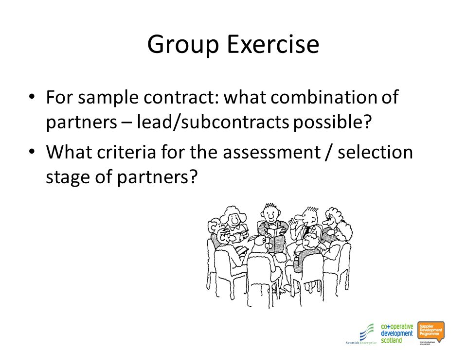 Group Exercise For sample contract: what combination of partners – lead/subcontracts possible.