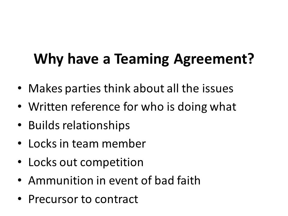 Why have a Teaming Agreement.