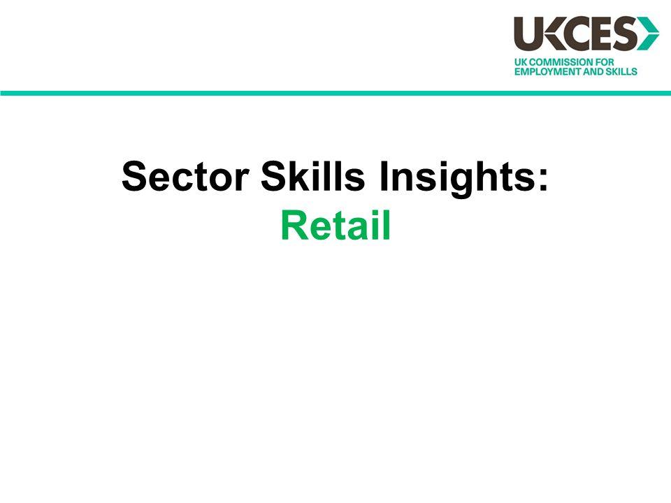 Sector Skills Insights: Retail