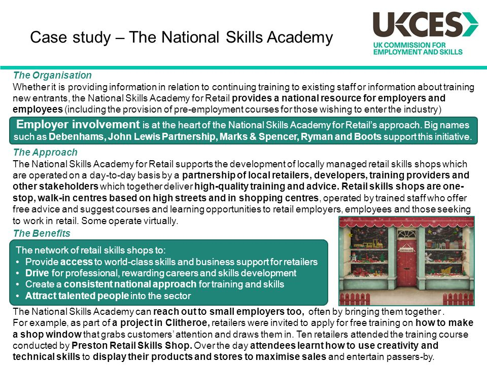 Case study – The National Skills Academy The Organisation Whether it is providing information in relation to continuing training to existing staff or
