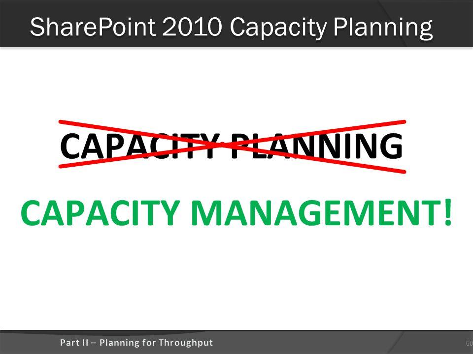 SharePoint 2010 Capacity Planning 60