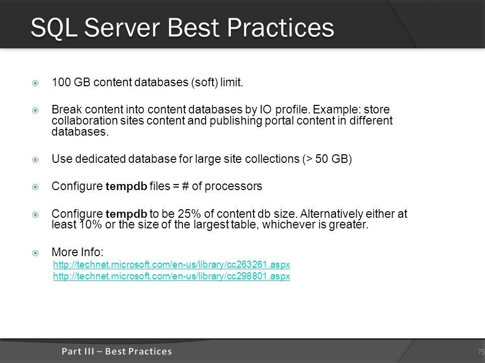 SQL Server Best Practices  100 GB content databases (soft) limit.
