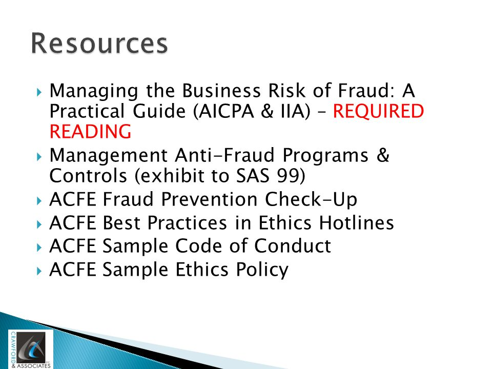  Managing the Business Risk of Fraud: A Practical Guide (AICPA & IIA) – REQUIRED READING  Management Anti-Fraud Programs & Controls (exhibit to SAS