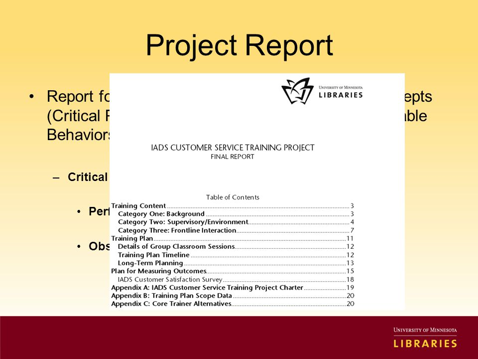 Project Report Report focused on how to move from general concepts (Critical Practices) to more specific topics (Observable Behaviors) –Critical Practices Performance Measures Observable Behaviors