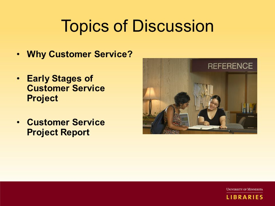 Topics of Discussion Customer Service Training Implementation Training Classes Measuring Outcomes