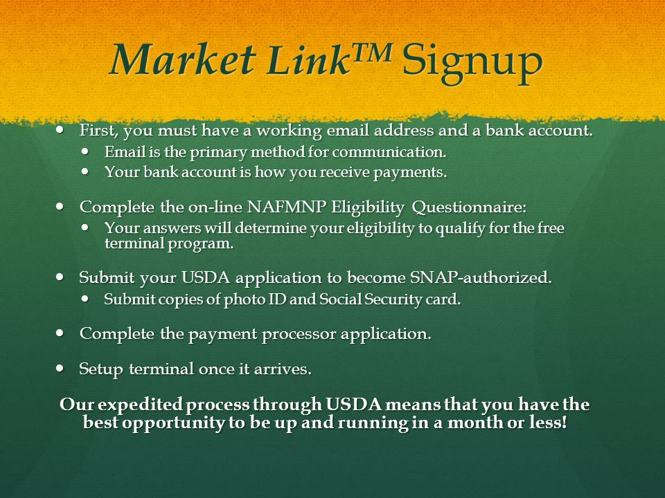 Market Link TM Signup First, you must have a working email address and a bank account.