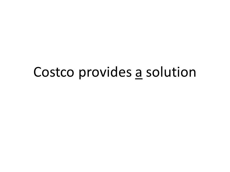 Costco provides a solution