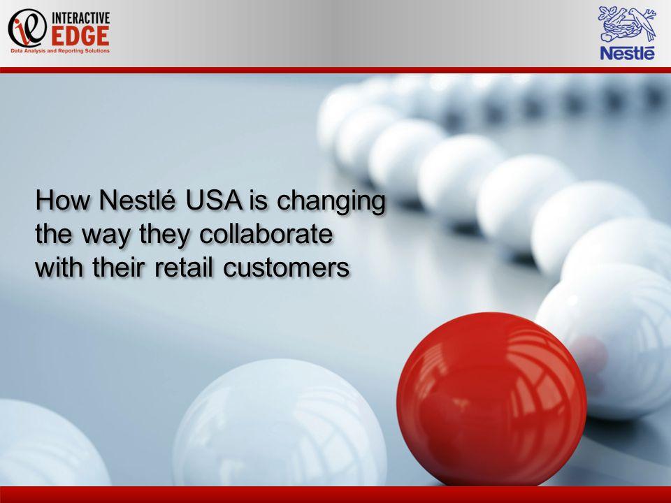Mark Nichta Director of Sales Information Strategy Nestlé USA Zel Bianco CEO/President Interactive Edge