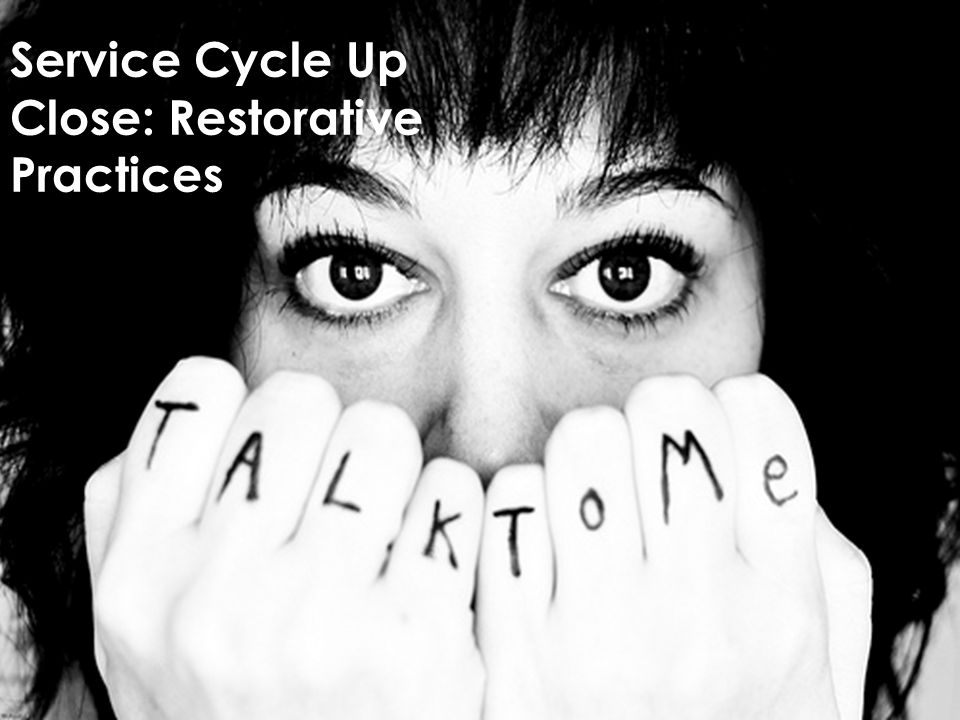 Service Cycle Up Close: Restorative Practices