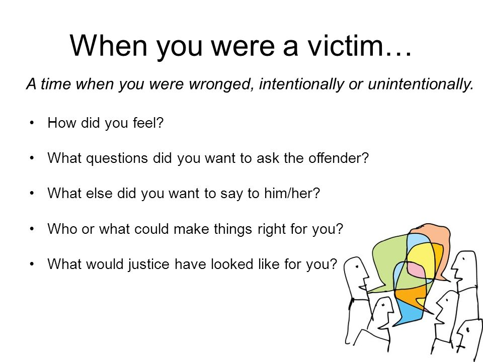 17 When you were a victim… How did you feel. What questions did you want to ask the offender.