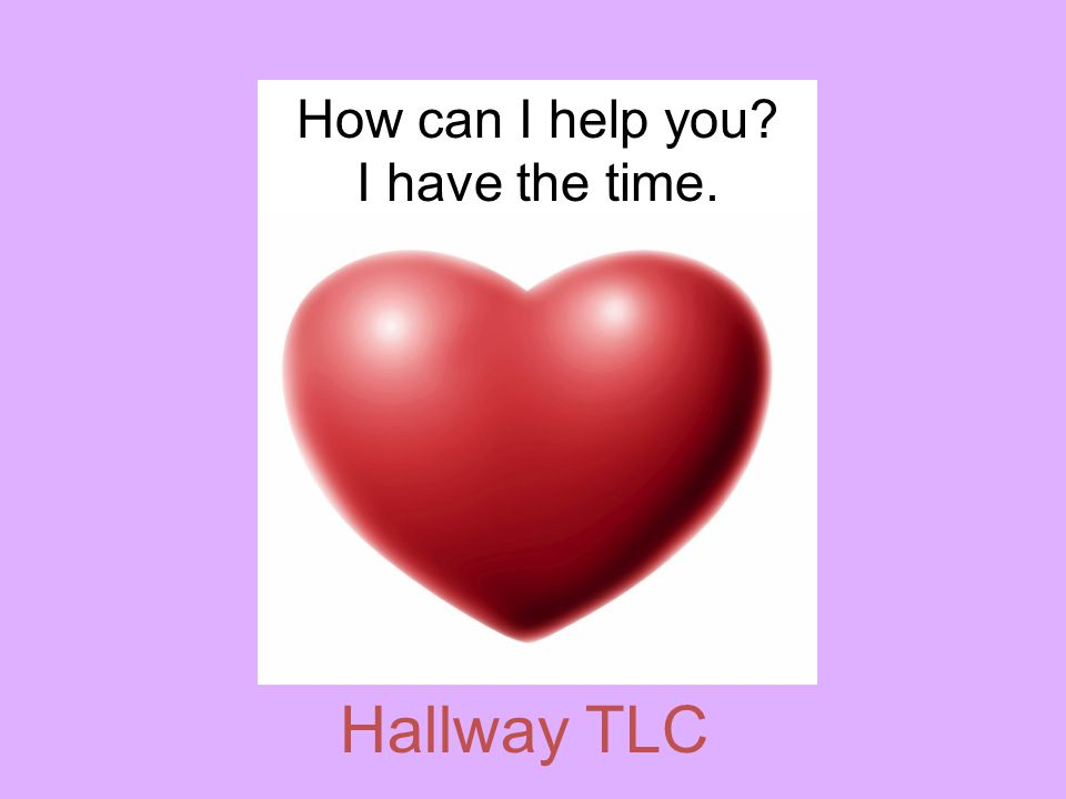 Hallway TLC How can I help you I have the time.