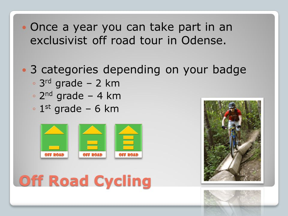 Off Road Cycling Once a year you can take part in an exclusivist off road tour in Odense.