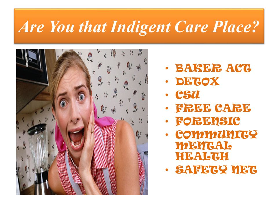 Are You that Indigent Care Place.