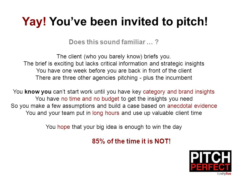 Yay! You've been invited to pitch! Does this sound familiar … ? The client (who you barely know) briefs you. The brief is exciting but lacks critical