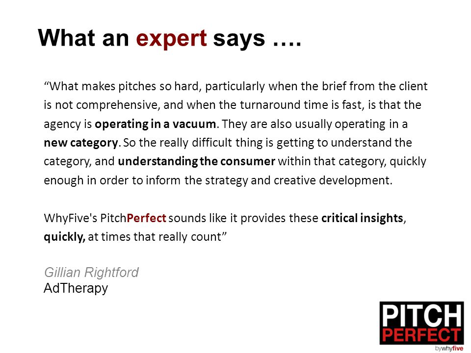 "What an expert says …. ""What makes pitches so hard, particularly when the brief from the client is not comprehensive, and when the turnaround time is"