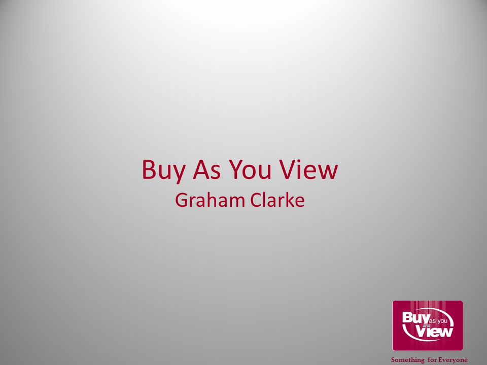 Something for Everyone Buy As You View Graham Clarke