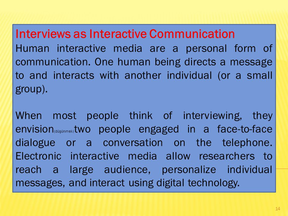 Interviews as Interactive Communication Human interactive media are a personal form of communication.