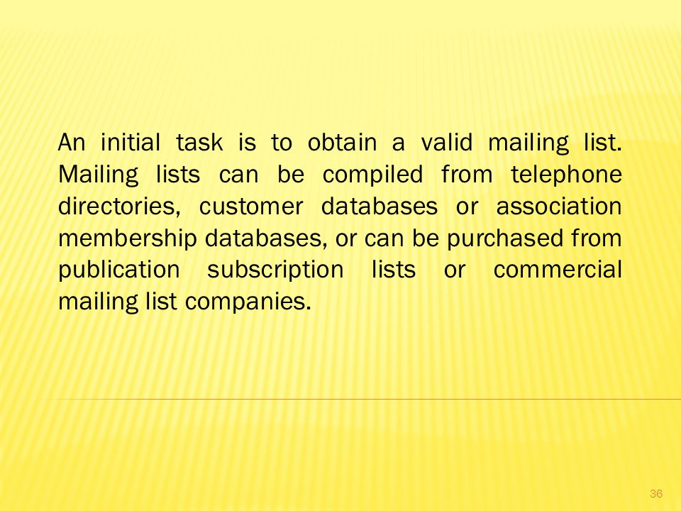 An initial task is to obtain a valid mailing list.