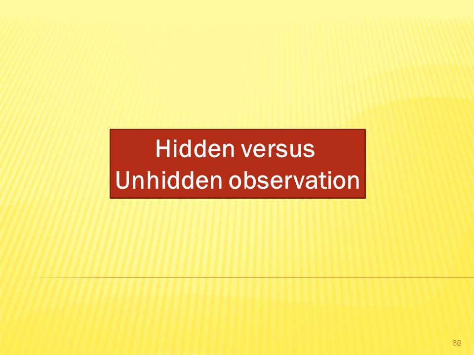 Hidden versus Unhidden observation 68
