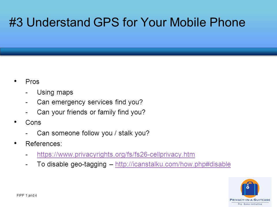 Pros -Using maps -Can emergency services find you.