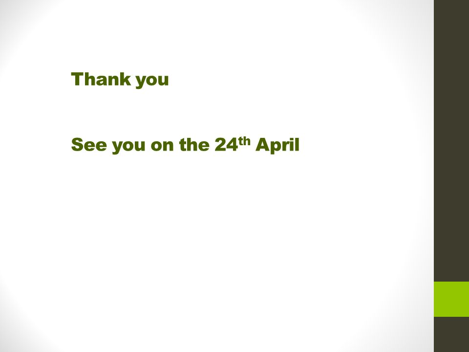 Thank you See you on the 24 th April