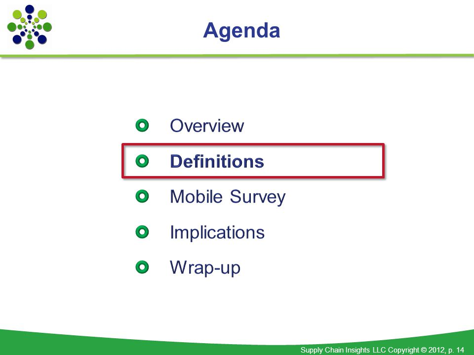 Supply Chain Insights LLC Copyright © 2012, p. 14 Agenda