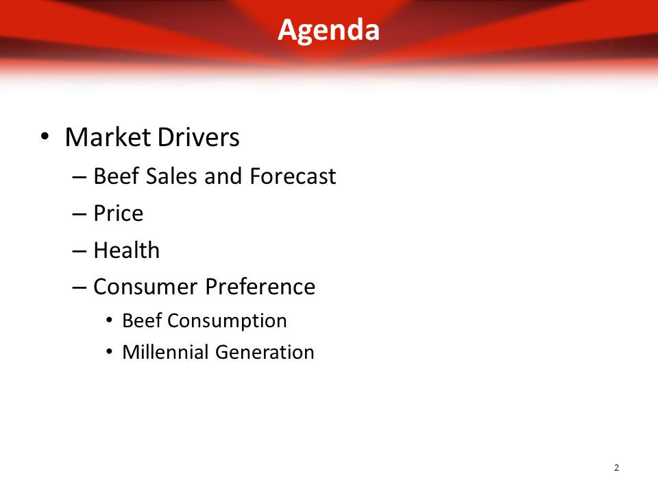Agenda Market Drivers – Beef Sales and Forecast – Price – Health – Consumer Preference Beef Consumption Millennial Generation 2