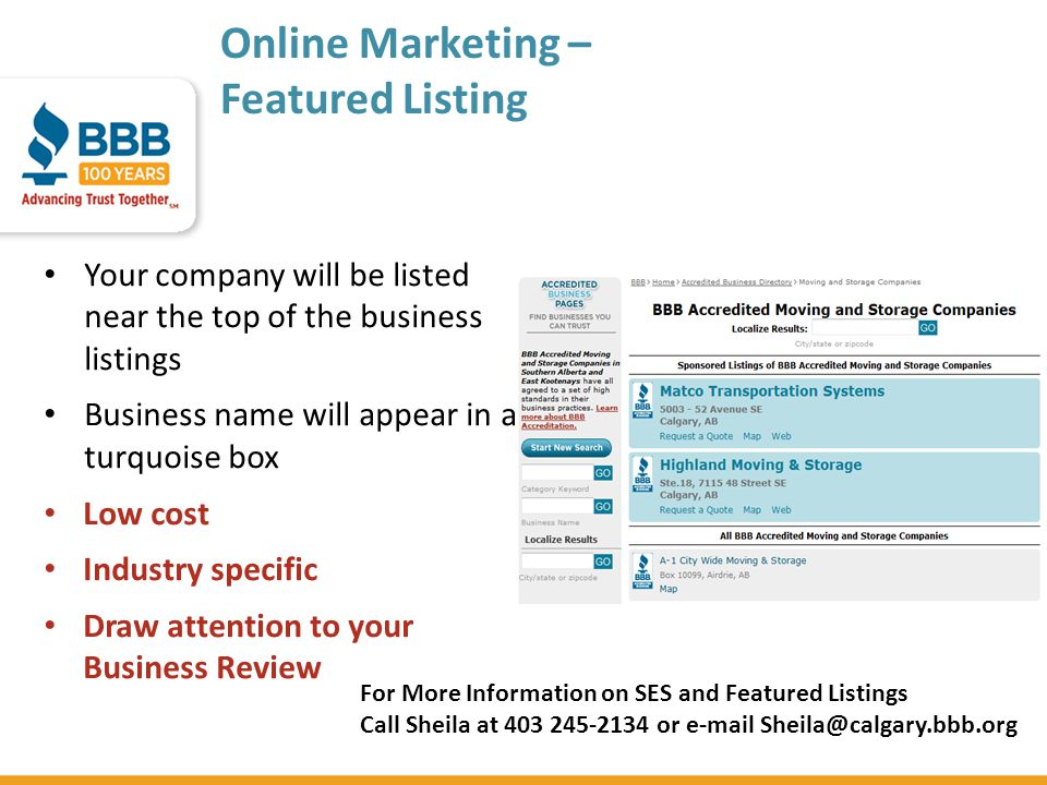 Online Marketing – Featured Listing Your company will be listed near the top of the business listings Business name will appear in a turquoise box Low