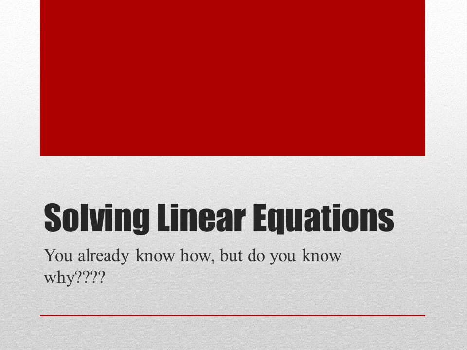 Solve the literal equation above for l V=lwh What inverse operations are needed to do this?
