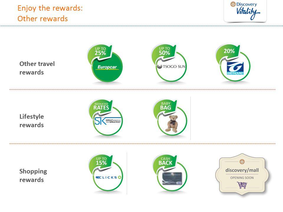 Enjoy the rewards: Other rewards Lifestyle rewards Shopping rewards Other travel rewards