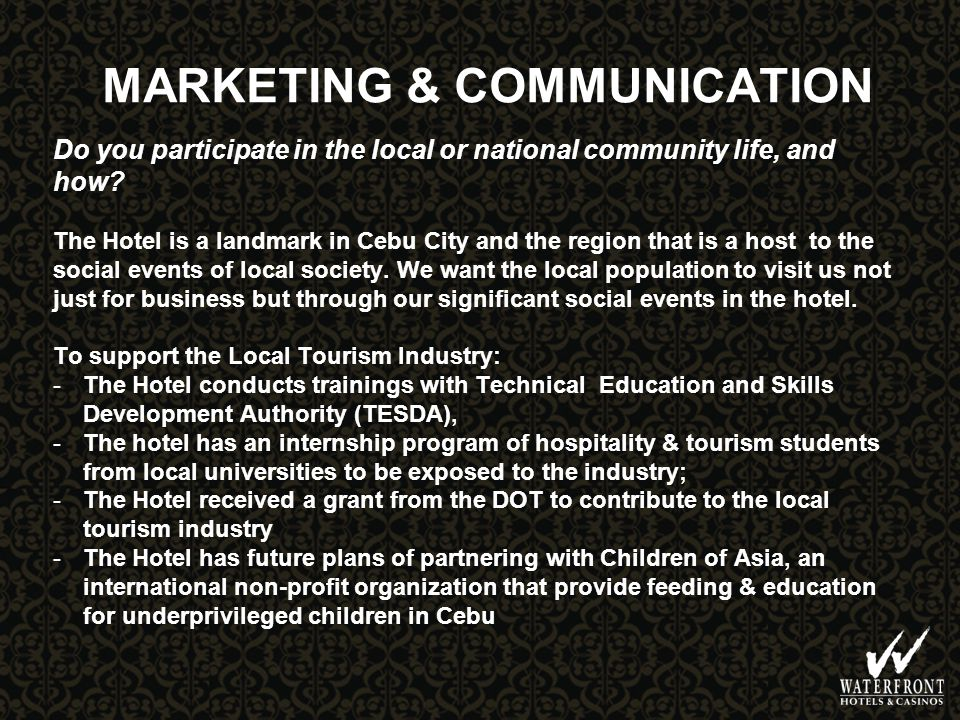MARKETING & COMMUNICATION Do you participate in the local or national community life, and how.