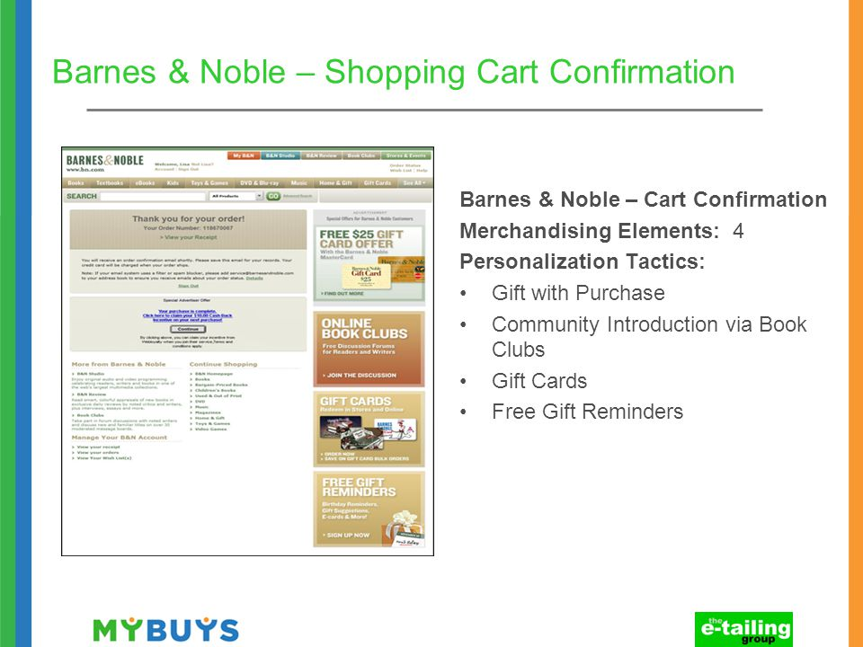 Barnes & Noble – Shopping Cart Confirmation Barnes & Noble – Cart Confirmation Merchandising Elements: 4 Personalization Tactics: Gift with Purchase Community Introduction via Book Clubs Gift Cards Free Gift Reminders
