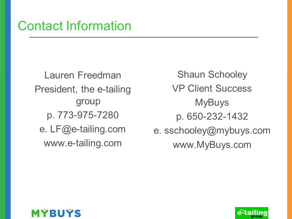 Contact Information Lauren Freedman President, the e-tailing group p.