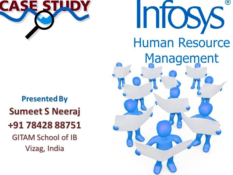 Human Resource Management Presented By Sumeet S Neeraj +91 78428 88751 GITAM School of IB Vizag, India