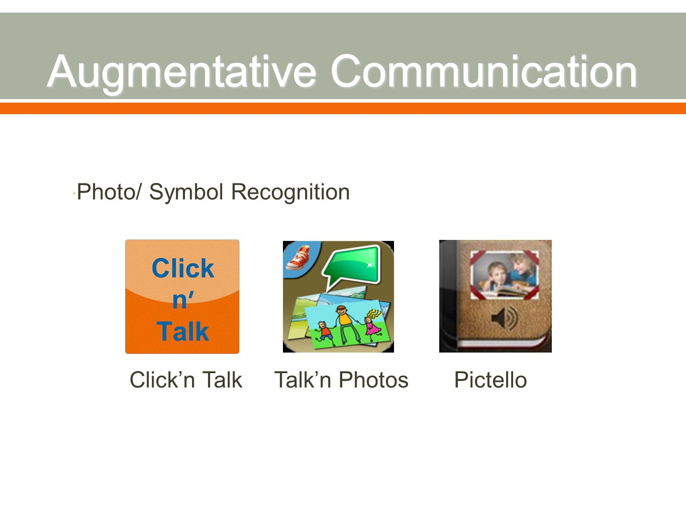  Photo/ Symbol Recognition Click'n Talk Talk'n Photos Pictello