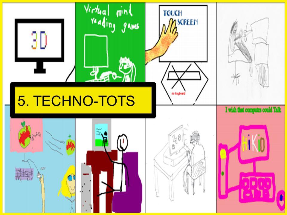 5. TECHNO-TOTS