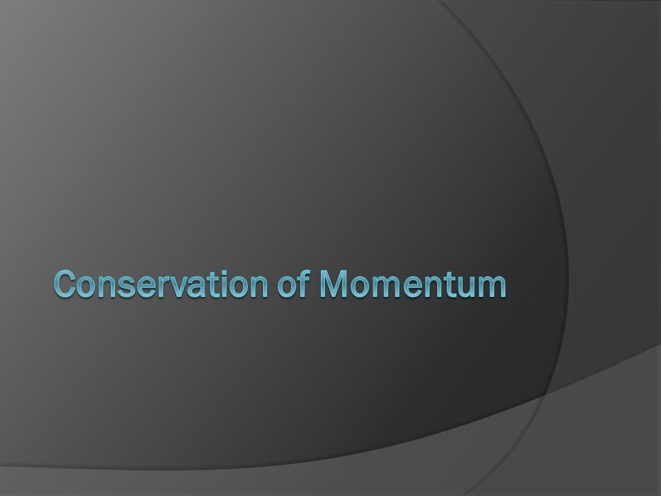  What happens to momentum when two or more objects interact.
