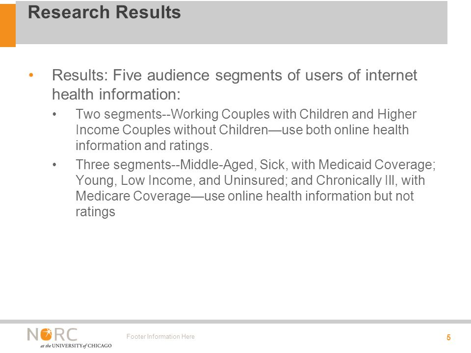 Results: Five audience segments of users of internet health information: Two segments--Working Couples with Children and Higher Income Couples without Children—use both online health information and ratings.