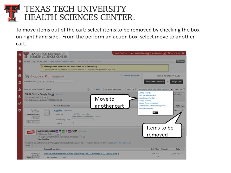 To move items out of the cart: select items to be removed by checking the box on right hand side.