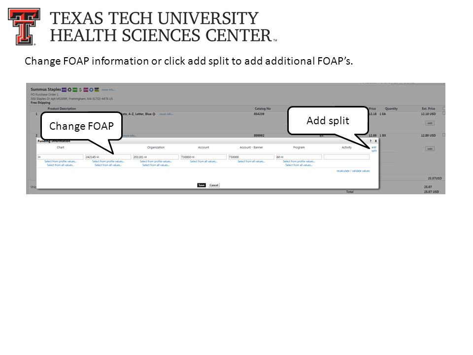 Change FOAP information or click add split to add additional FOAP's. Change FOAP Add split