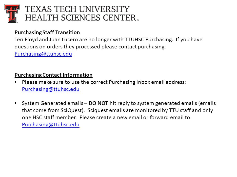 Purchasing Staff Transition Teri Floyd and Juan Lucero are no longer with TTUHSC Purchasing.
